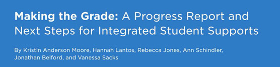 Making the Grade: A Progress Report and Next Steps for Integrated Student Supports